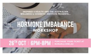 Hormone Imbalance Workshop, Hormone, Hormone Health, Kunara Organic Cafe, Kunara Organic Marketplace, health, Wellness, Wellbeing, Event, Workshop